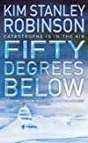 Fifty Degrees Below (0007148909) by Robinson, Kim Stanley