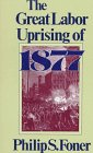 img - for The Great Labor Uprising of 1877 book / textbook / text book