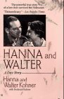 img - for Hanna and Walter: A Love Story by Hanna Kohner (1997-05-01) book / textbook / text book