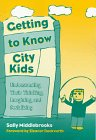 img - for Getting to Know City Kids: Understanding Their Thinking, Imagining, and Socializing book / textbook / text book