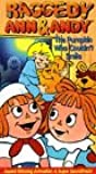 Raggedy Ann & Andy and the Pumpkin Who Couldn't Smile [VHS]