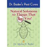 img - for Dr. Bader's Pest Cures - Natural Solutions to Things That Bug You book / textbook / text book