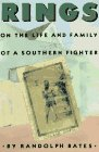 img - for Rings: On the Life and Family of a Southern Fighter book / textbook / text book