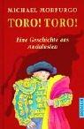 Toro. Toro. Eine Geschichte aus Andalusien. ( Ab 10 J.).