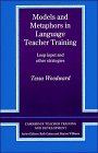 Models and metaphors in language teacher training :  loop input and other strategies /