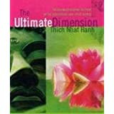 "The Ultimate Dimension: An Advanced Dharma Retreat on the Avatamsaka and Lotus Sutrasvon ""Thich Nhat Hanh"""