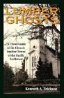 Lumber Ghosts: A Travel Guide to the...