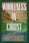 Wholeness in Christ: Toward a Biblical Theology of Holiness