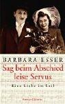 img - for Sag beim Abschied leise Servus. Eine Liebe im Exil. book / textbook / text book