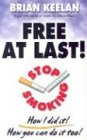 img - for Free at Last! Stop Smoking--How I Did It! How You Can Do It Too! book / textbook / text book