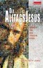 Der Alltags- Jesus. Beispiele für das richtige Leben. (3417113040) by Jones, Laurie Beth
