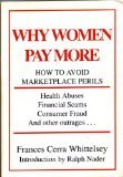 Why Women Pay More: How to Avoid Marketplace Perils (0936758341) by Frances Cerra Whittelsey