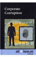Corporate Corruption (At Issue Series)