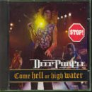 Deep Purple - Come Hell Or High Water (Live 1993) - Zortam Music