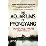 Aquariums of Pyongyang: Ten Years in the North Korean Gulagby Kang Chol-Hwan