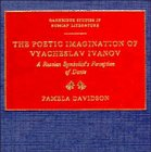 The Poetic Imagination of Vyacheslav Ivanov: A Russian Symbolist's Perception of Dante (0521362857) by Davidson, Pamela