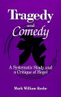 img - for Tragedy and Comedy: A Systematic Study and a Critique of Hegel (Suny Series, Hegelian Studies) book / textbook / text book