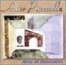 CD : Astor Piazzolla - Alma de Bandoneon (CD)