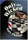 Image for Only the Wicked: An Ivan Monk Mystery