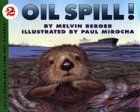 Oil Spill! (Let's Read-and-Find-Out Science, Stage 2) (0060229098) by Berger, Melvin