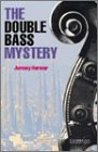 The Double Bass Mystery (Cambridge English Readers)