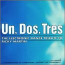 artist - Un, Dos, Tres: Electronic Dance Tribute To Ricky Martin - Zortam Music