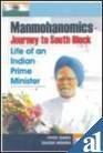 img - for Manmohanomics: Journey to South Block - Life of an Indian Prime Minister by Vivek Garg (2004-07-30) book / textbook / text book