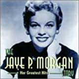Jaye P. Morgan Story: Her Greatest Hits