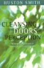 Cleansing the Doors of Perception: Th...