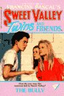 The Bully (Sweet Valley Twins #19) (0553156675) by Francine Pascal