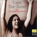 Dame Eva Turner &#45; The Collected Recordings