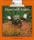Horns and Antlers (Rookie Read-About Science) (0516208063) by Fowler, Allan