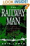 The Railway Man: A Pow's Searing Acco...