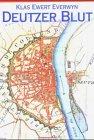 Deutzer Blut: Historischer Köln-Krimi - Klas Ewert Everwyn