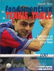 Les Fondamentaux du tennis de table : initiation et perfectionnement pour tous