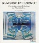 Gravitation und Raumzeit: Die vierdimensionale Ereigniswelt der Relativitätstheorie (German Edition) (3860250663) by Wheeler, John A