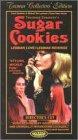 Sugar Cookies [VHS]