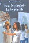 Das Spiegel-Labyrinth - Christa Zeuch