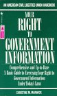 img - for Your right to government information (An American Civil Liberties Union handbook) book / textbook / text book