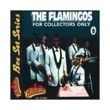 For Collectors Only ~ The Flamingos