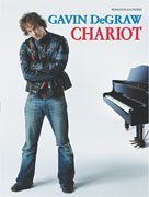 Gavin Degraw: Chariot :Songbook (Piano/Vocal/Chords)