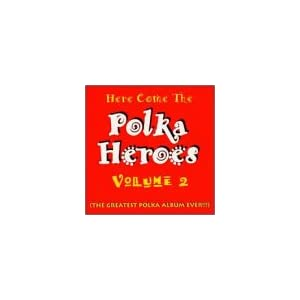 Here Come the Polka Heroes 2