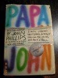 Papa John: An Autobiography By John Phillips (0385231202) by John Phillips