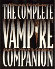The Complete Vampire Companion: Legend and Lore of the Living Dead (0671850245) by Rosemary Ellen Guiley