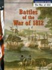 Battles of the War of 1812 (Americans at War-the War of 1812)