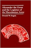 Alexander the Great and the Logistics of the Macedonian Army Publisher: University of California Press