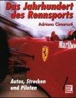 img - for Das Jahrhundert des Rennsports. Autos, Strecken, Piloten. book / textbook / text book