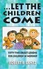... Let The Children Come [Robert  B. Lantz] (Tapa Blanda)