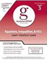 Equations, Inequalities, & VICs GMAT Strategy Guide