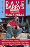 Homes and Other Black Holes